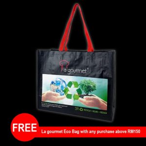 Any purchase more than RM150  FREE La gourmet® 3R Eco Bag